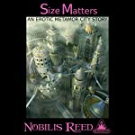 Size Matters: An Erotic Metamor City Story | Nobilis Reed
