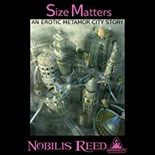 Size Matters: An Erotic Metamor City Story (       UNABRIDGED) by Nobilis Reed Narrated by Diane Severson