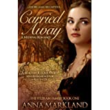 Carried Away (The FitzRam Family Medieval Romance Series) ~ Anna Markland