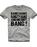 Stylotex Herren T-Shirt Basic Bang! Bang! Bangity Bang! A Bang Bang Bangity Bang !