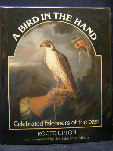 Bird in the Hand: Celebrated Falconers of the Past
