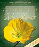 img - for Conversations with a Moonflower by Christine Hall (2011) Hardcover book / textbook / text book