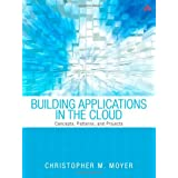 Building Applications in the Cloud: Concepts, Patterns, and Projects ~ Christopher M. Moyer