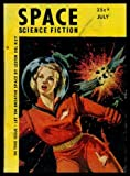 SPACE SCIENCE FICTION - Volume 2, number 1 - July 1953: Cue for Quiet; Infinite Intruder; Explosion Delayed; Collectivum; Let 'em Breathe Space