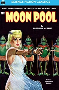 Moon Pool, The by Abraham Merritt