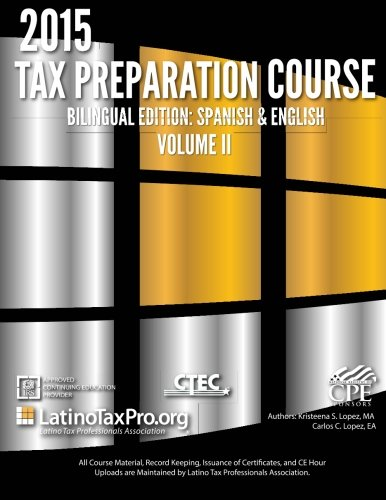 2015 Tax Preparation Course Bilingual Edition: Spanish & English: Volume II LTPA Federal (Federal Bilingual) (Volume