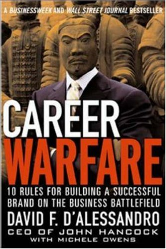 Career Warfare: 10 Rules for Building Your Successful Brand on the Business Battlefield