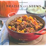 Braises and Stews: Everyday Slow-Cooked Recipes ~ Tori Ritchie