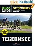 BIKE Guide Tegernsee: 30 Toptouren, z...