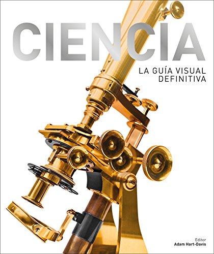 Ciencia: La Guia Visual Definitiva  [DK] (Tapa Dura)