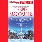 Where Angels Go (       UNABRIDGED) by Debbie Macomber Narrated by Sandra Burr