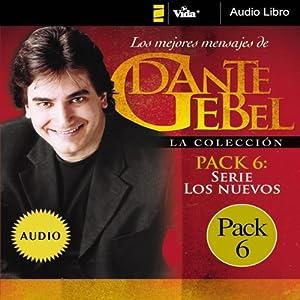 Serie los nuevos: Los mejores mensajes de Dante Gebel [New Series: The Best Messages of Dante Gebel] | [Dante Gebel]