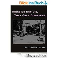 Kings Do Not Die, They Only Disappear (English Edition)