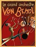 echange, troc Eric Puybaret, Mathilde Barat - Le grand orchestre Von Bemol : Ce soir au théâtre Rémi Dièse