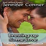 Brewing Up Love   Jennifer Conner