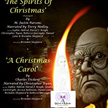 A Christmas Carol & the Spirits of Christmas (The Prequel) (       UNABRIDGED) by M. Justin Parsons, Charles Dickens Narrated by Terry Molloy, Christopher Ryan