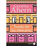 Cecelia Ahern [THANKS FOR THE MEMORIES BY (AUTHOR)AHERN, CECELIA]THANKS FOR THE MEMORIES[PAPERBACK]04-07-2009