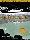 Field of Our Fathers: An Illustrated History of Fenway Park 1912–2012