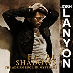 Fatal Shadows: The Adrien English Mysteries (       UNABRIDGED) by Josh Lanyon Narrated by Chris Patton