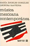 Música mexicana contemporánea (SEP 80) (Spanish Edition) (9681612833) by González María Angeles y Leonora Saavedra