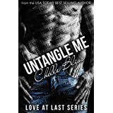Untangle Me (Love at Last Book 1) ~ Chelle Bliss