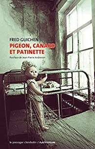 pigeon canard et patinette fred guichen babelio. Black Bedroom Furniture Sets. Home Design Ideas
