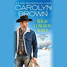 Wild Cowboy Ways Audiobook by Carolyn Brown Narrated by Chelsea Hatfield