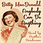 Anybody Can Do Anything | Betty MacDonald