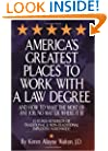 America's Greatest Places to Work with a Law Degree & How to Make the Most of Any Job, No Matter Where It Is