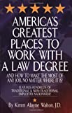 img - for America's Greatest Places to Work with a Law Degree & How to Make the Most of Any Job, No Matter Where It Is book / textbook / text book