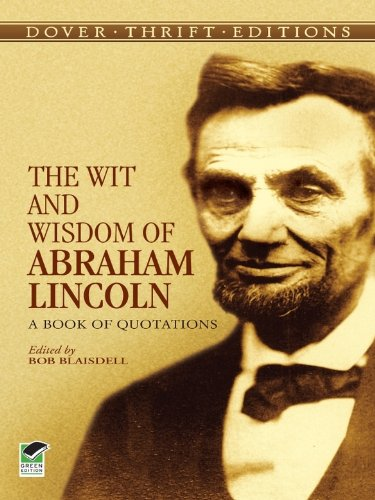 The Wit and Wisdom of Abraham Lincoln: A Book of Quotations (Dover Thrift Editions)