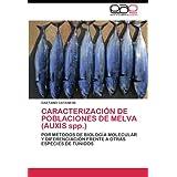 CARACTERIZACIÓN DE POBLACIONES DE MELVA (AUXIS spp.): POR MÉTODOS DE BIOLOGÍA MOLECULAR Y DIFERENCIACIÓN FRENTE...