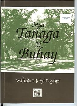Mga Tanaga ng Buhay: Wilfreda P. Jorge-Legaspi: 9789711011734: Amazon