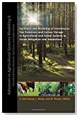 Synthesis and Modeling of Greenhouse Gas Emissions and Carbon Storage in Agricultural and Forest Systems to Guide Mitigation and Adaptation (Advances ... Research, Synthesis, and Applications)