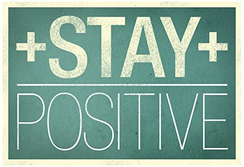 Stay Positive Poster 19 x 13in with Poster Hanger (Stay Positive Poster compare prices)