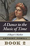 Image of A Buyer's Market: Book 2 of A Dance to the Music of Time