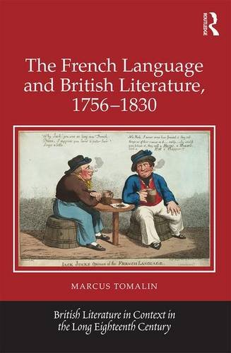 The French Language and British Literature, 1756-1830 (British Literature in Context in the Long Eighteenth Century)