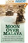 Moon Over Malaya: The 2nd Argylls and...