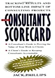 The Consultants Scorecard: Tracking Results and Bottom-Line Impact of Consulting Projects