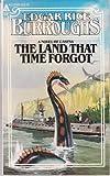Land That Time Forgot (0441470254) by Burroughs, Edgar