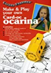 Make and Play Your Own Card-Oc� Ocarina