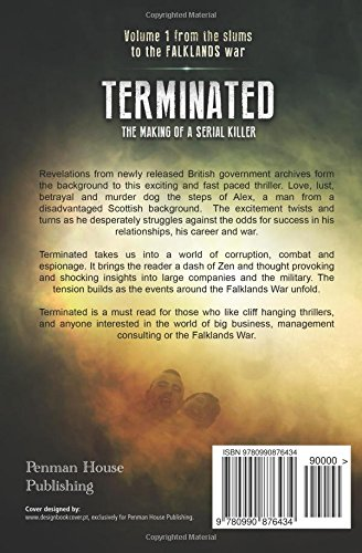 Terminated: The making of a serial killer - A novel in two volumes: Volume 1 (Terminated - From the slums to the Falklands War)