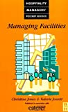 Managing Facilities (Hospitality Managers' Pocket Books) (075063135X) by Jones, Christine