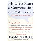 How To Start A Conversation And Make Friends (Paperback) By Don Gabor          237 used and new from $0.01     Customer Rating: