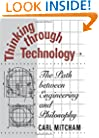 Thinking through Technology: The Path between Engineering and Philosophy