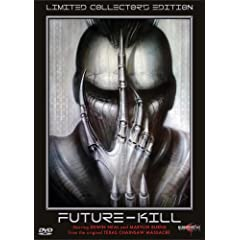 Future-Kill (1985) Starring: Edwin Neal, Marilyn Burns Director: Ronald W. Moore
