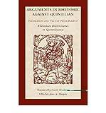 img - for [(Arguments in Rhetoric Against Quintilian: Translation and Text of Peter Ramus's Rhetoricae Distinctiones in Quintilianum)] [Author: Petrus Ramus] published on (September, 2010) book / textbook / text book