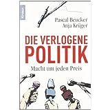 """Die verlogene Politik: Macht um jeden Preisvon """"Anja Kr�ger"""""""