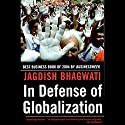 In Defense of Globalization (       UNABRIDGED) by Jagdish Bhagwati Narrated by Sunil Malhotra