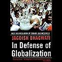 In Defense of Globalization Audiobook by Jagdish Bhagwati Narrated by Sunil Malhotra